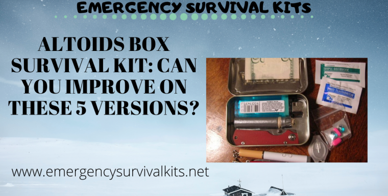 Altoids Box Survival Kit: Can You Improve On These 5 Versions?