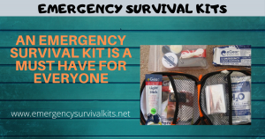 An Emergency Survival Kit Is a Must Have for Everyone