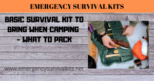 Basic Survival Kit to Bring When Camping - What to Pack
