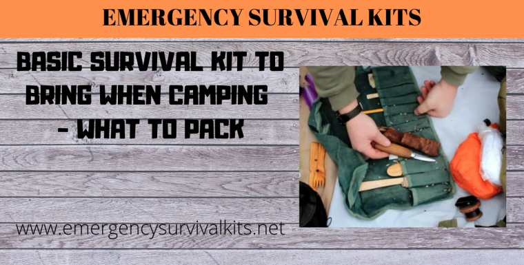 Basic Survival Kit to Bring When Camping – What to Pack