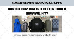 Bug Out Bag: How Is It Better Than A Survival Kit?