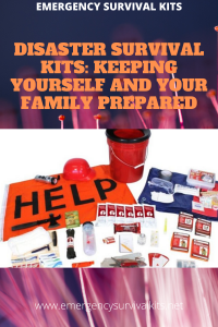 Disaster Survival Kits: Keeping Yourself and Your Family Prepared