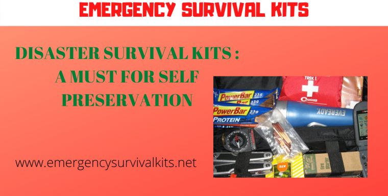 Disaster Survival Kits: A Must for Self Preservation
