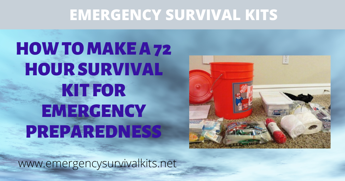 How To Make A 72 Hour Survival Kit For Emergency Preparedness