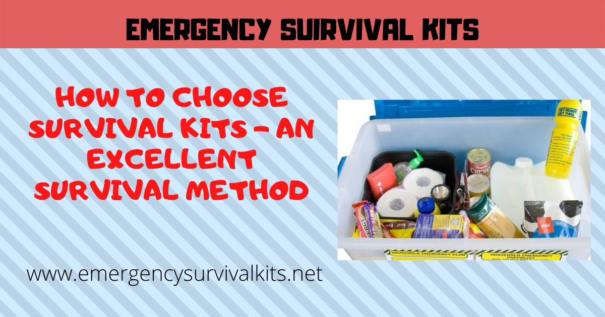 How to Choose Survival Kits - An Excellent Survival Method