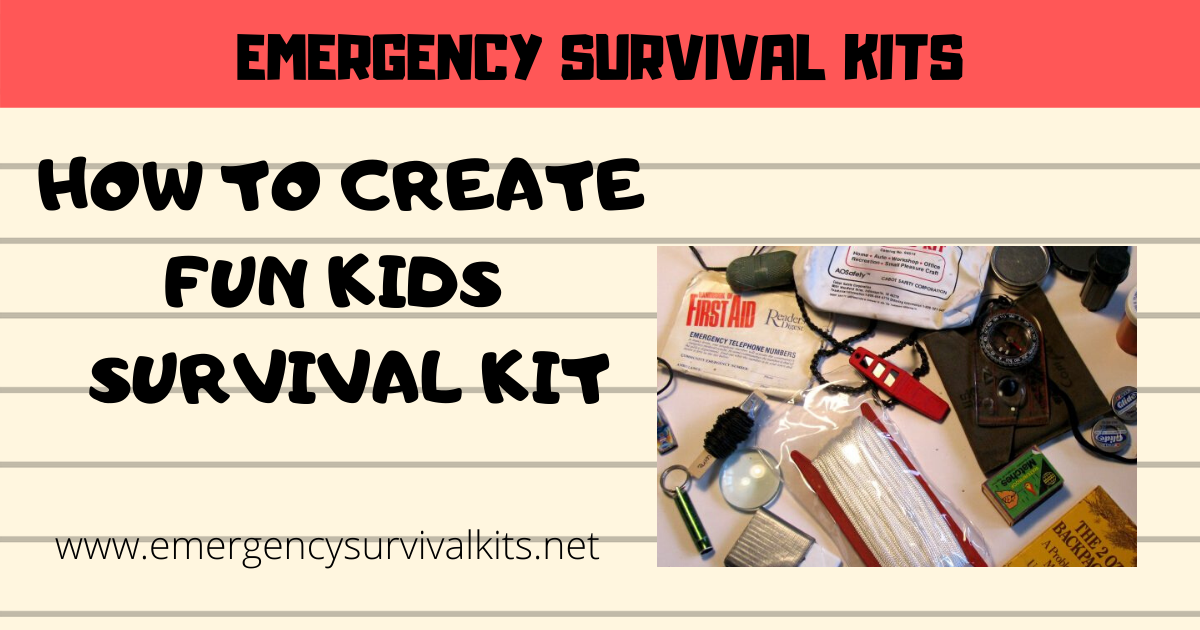 How to Create Fun Kids Survival Kit