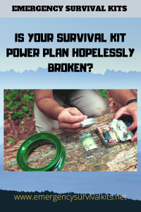 Is Your Survival Kit Power Plan Hopelessly Broken?