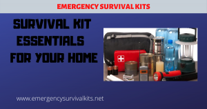 Survival Kit Essentials For Your Home