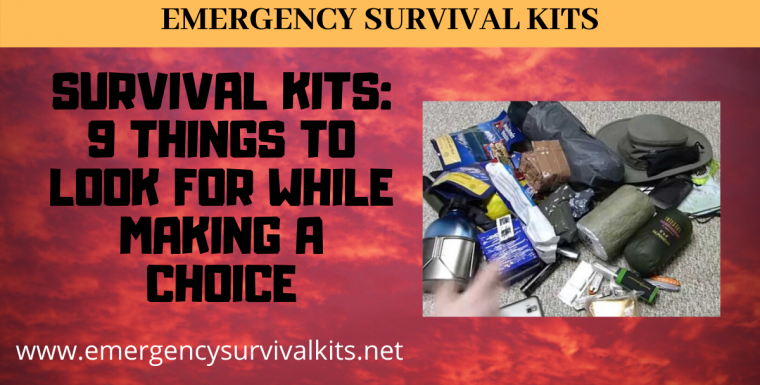 Survival Kits – 9 Things to Look For While Making a Choice