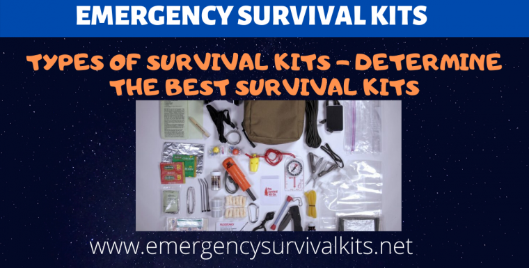 Types of Survival Kits – Determine the Best Survival Kits