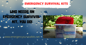 Who Needs An Emergency Survival Kit, You Do!